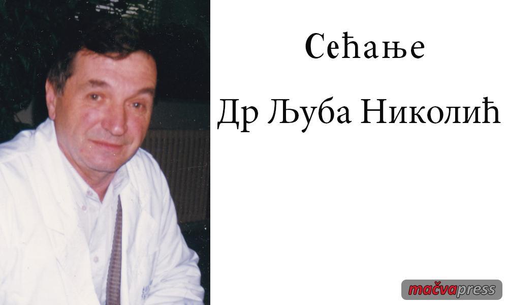 Ljuba Nikolic Naslovna - НАРОД ГА ЈЕ ПОШТОВАО И ВОЛЕО, БИО ЈЕ ЖИВА ЛЕГЕНДА - СЕТНА ПРИЧА О ДОКТОРУ ЉУБИ